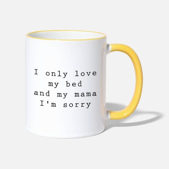 Love Mugs & Drinkware - i only love my bed and my mum im sorry - Two-Tone Mug white/yellow