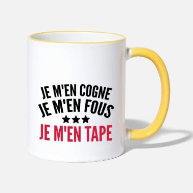Tape je m'en fous -citation humour drôle message blague - Mug bicolore