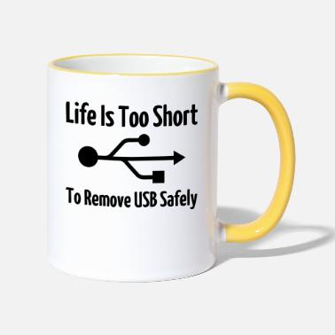 Life Is Too Short To Remove USB Safely - Two-Tone Mug