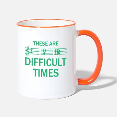 Musiker These are difficult times Geschenk Musik Party - Tasse zweifarbig