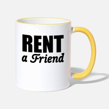 Rent Rent a Friend | for rent - Two-Tone Mug