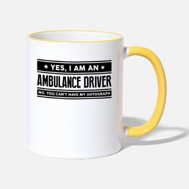 Driver Yes I am an ambulance driver no you cant - Two-Tone Mug