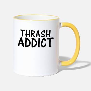Thrash thrash addict - Two-Tone Mug