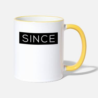 Since Since - Since Your Text - Two-Tone Mug