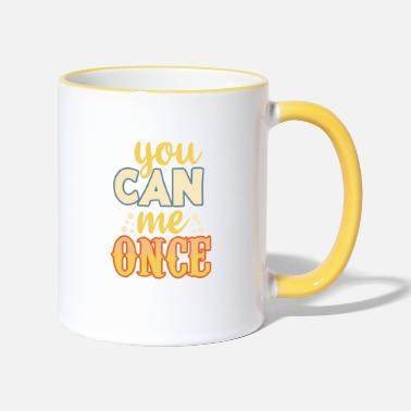 Poor You can me once. Bite me. - Two-Tone Mug