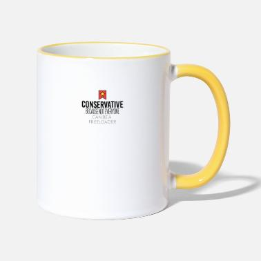 Conservative Conservative because not everyone is freeloader - Contrasting Mug