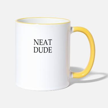 Neat Neat dude - Two-Tone Mug