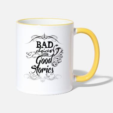 Bad Choices Make... - Two-Tone Mug