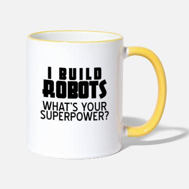 i build robots what s your superpower - Tasse zweifarbig