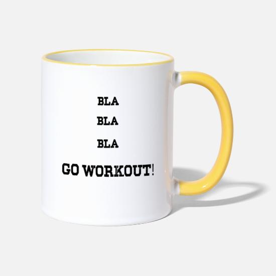 Gift Idea Mugs & Drinkware - bla bla bla . Go workout - Two-Tone Mug white/yellow