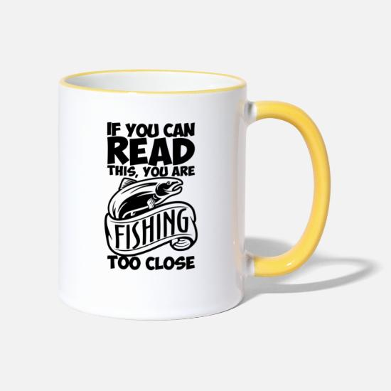 Fishing Rod Mugs & Drinkware - You are too close for anglers and fishermen - Two-Tone Mug white/yellow