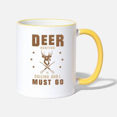 Hunting Deer Hunting is calling and I must go - Tasse zweifarbig