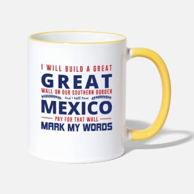 Democrat I WILL BUILD A GREAT Great Wall ... - Two-Tone Mug