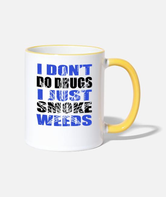 Cannabis Tassen & Becher - I dont do drugs I just smoke Weeds - Tasse zweifarbig Weiß/Gelb
