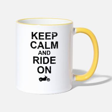 Keep Calm And Ride On - Motorcycle - Two-Tone Mug