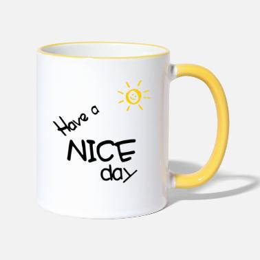 Super Have a nice day - mountain panorama with the smiling sun - Two-Tone Mug