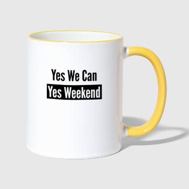 Yes We Can Yes we can weekend chill cool fun rigolo citation - Mug contrasté