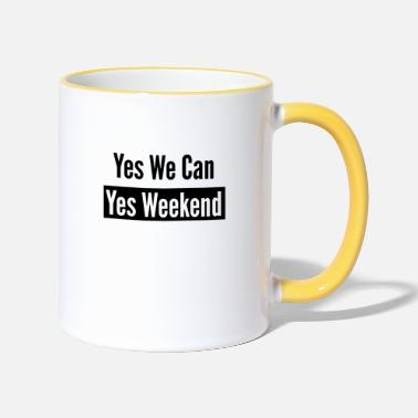 We Yes we can weekend chill cool fun rigolo citation - Mug bicolore