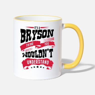 Bryson bryson name thing you wouldnt understand - Two-Tone Mug