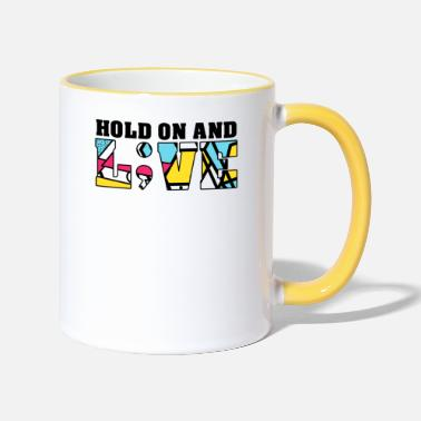 Hold On HOLD ON AND LIVE - Tasse zweifarbig