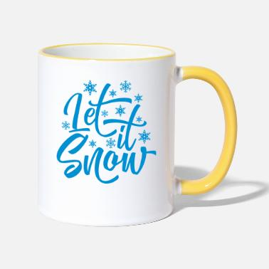 Let It Snow Let's Snow / Let It Snow - Two-Tone Mug