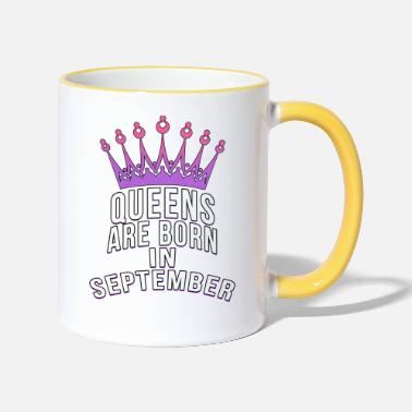 Born Again Queens are born in September - Two-Tone Mug