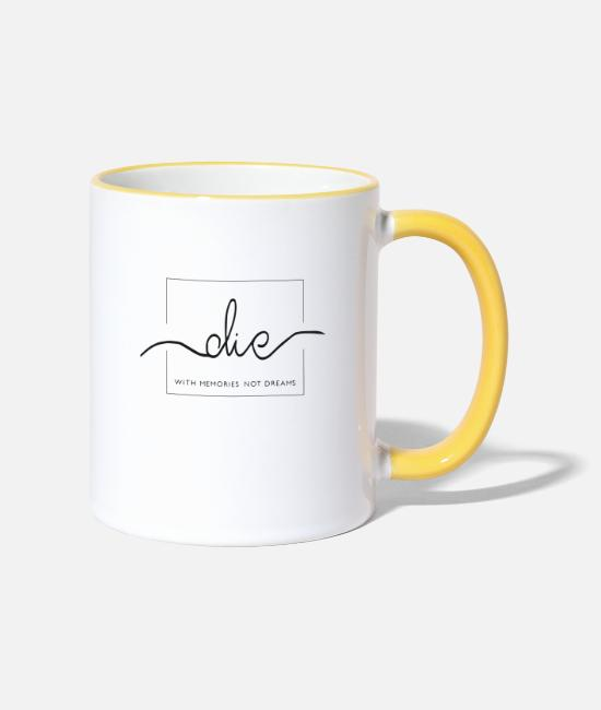 Die Mugs & Drinkware - Dying with memories and not just with dreams - Two-Tone Mug white/yellow