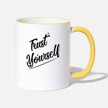 Trust Yourself trust yourself - Two-Tone Mug