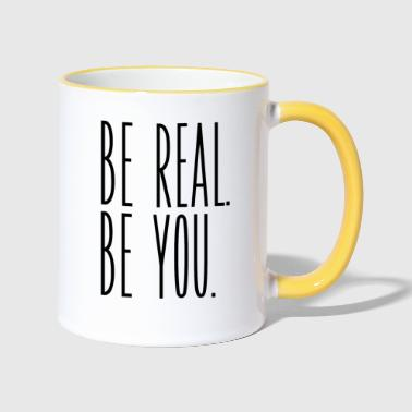 BE REAL BE YOU - Tasse zweifarbig