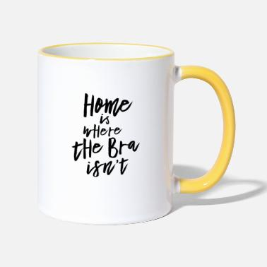 Hipster Home is where the Bra isn't - Tasse zweifarbig