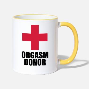 Orgasm Donor Orgasm Donor - Two-Tone Mug