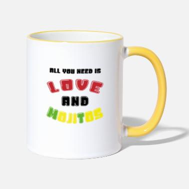 all you need is Love and Mojitos - Tasse zweifarbig