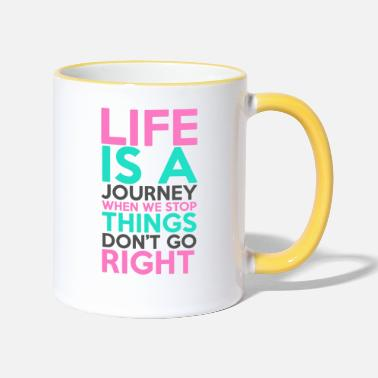 Travel Life is a journey saying - Two-Tone Mug
