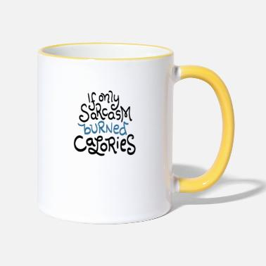 If sarcasm only burned calories - Two-Tone Mug