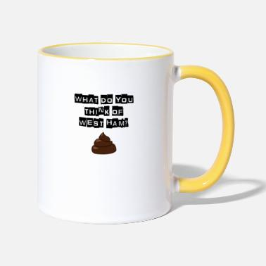 Millwall - What do you think of west ham? - Two-Tone Mug