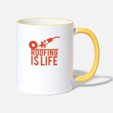 Roof Roofing: Roofing Is Life. - Two-Tone Mug