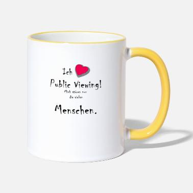Public Viewing Sayings, I love public viewing ... - Two-Tone Mug