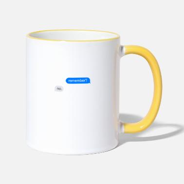 Chat Remember? No. Chat History Chat Gift - Two-Tone Mug