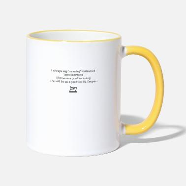 Morning Good morning or morning? - Two-Tone Mug