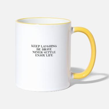 Laughing Keep Laughing - Tasse zweifarbig