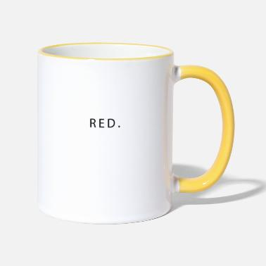 Red RED. - Two-Tone Mug