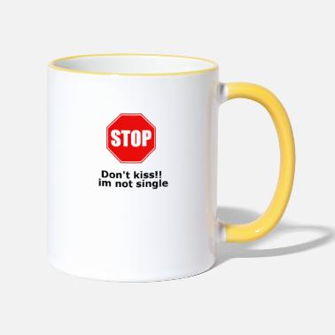 Dont kiss im not single stop - Two-Tone Mug
