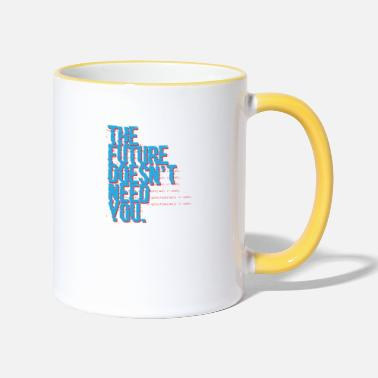Logiciel The future doesn't need you Programming Admin - Mug bicolore