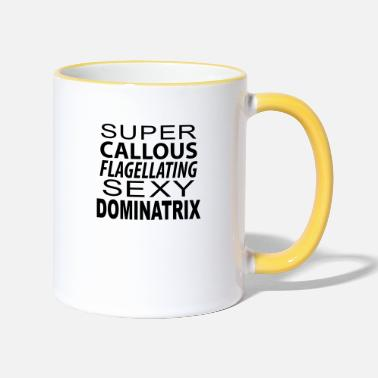Super Callous Flagellating Sexy Dominatrix - Two-Tone Mug
