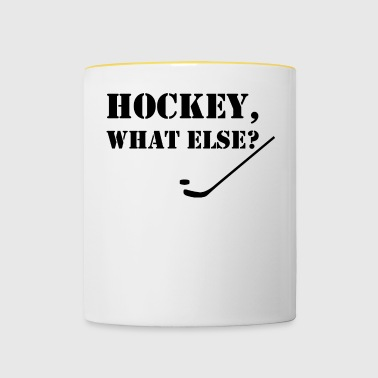 Hockey what else - Contrasting Mug