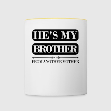 He's my brother from another mother - Tasse zweifarbig