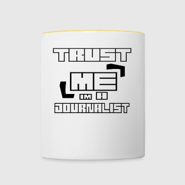 Trust ME in the A JOURNALIST - Contrasting Mug