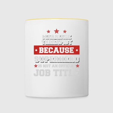 Marriage Therapist Because Superhero is not a job - Contrasting Mug