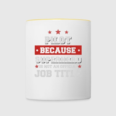 pilot because Superhero isn't a job - Tasse zweifarbig