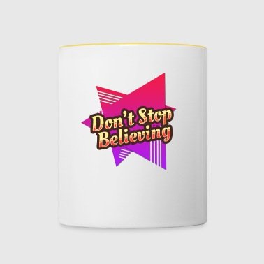 Don t stop believing - Tasse zweifarbig